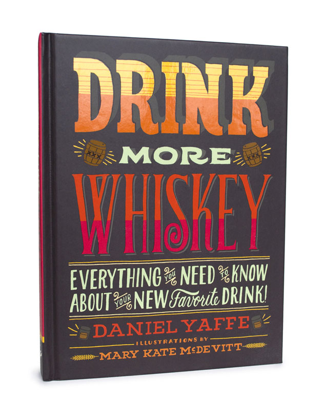 Drink More Whiskey by Mary Kate McDevitt