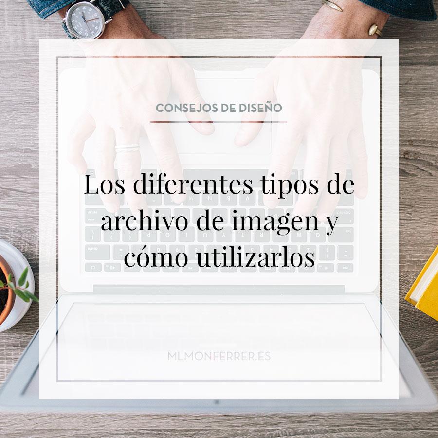 Los diferentes tipos de archivo de imagen y cómo utilizarlos