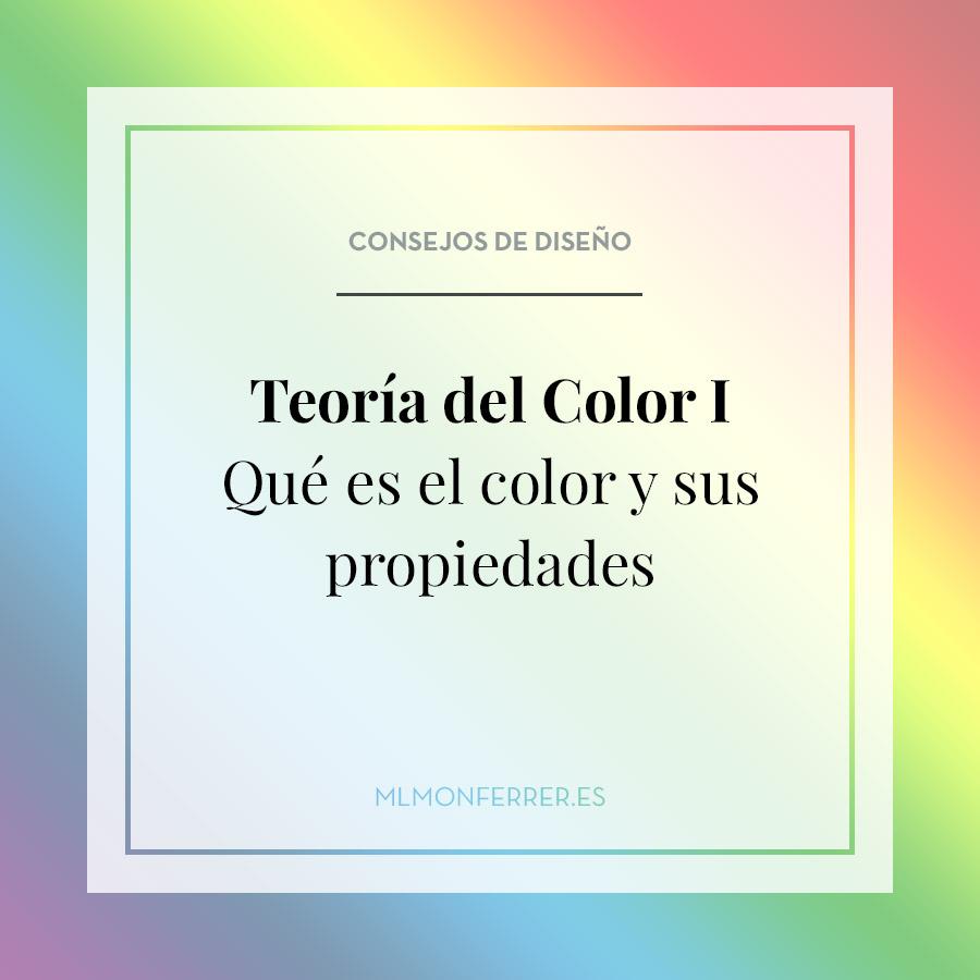 Teoría del color I. Qué es el color y sus propiedades.
