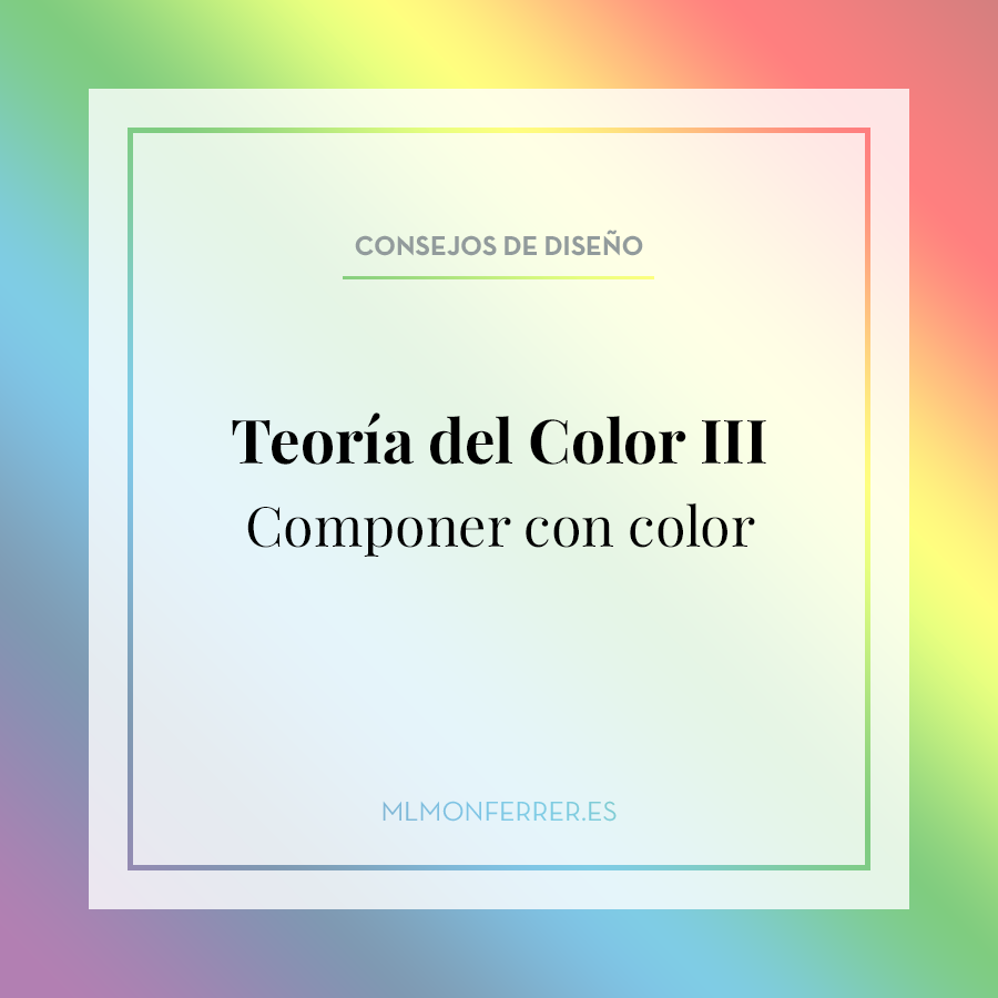 Teoría del color III. Componer con color