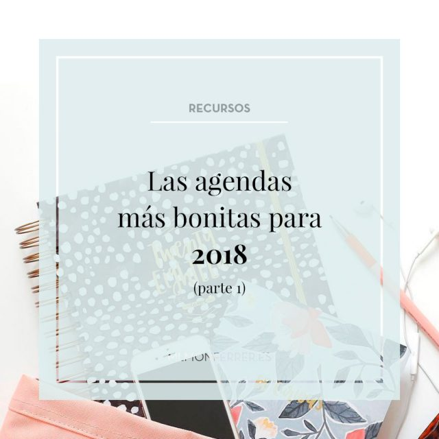 Las agendas mas bonitas para 2018 parte 1
