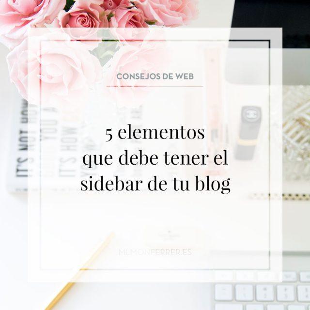 Los 5 elementos que debe tener el sidebar de tu blog
