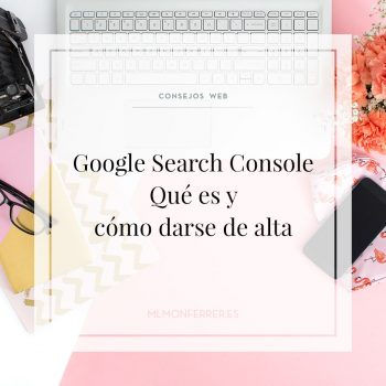 Google Search Console, Qué es y cómo darse de alta