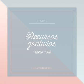 Mes de marzo de 2018 Listado de Recursos gratuitos de marzo