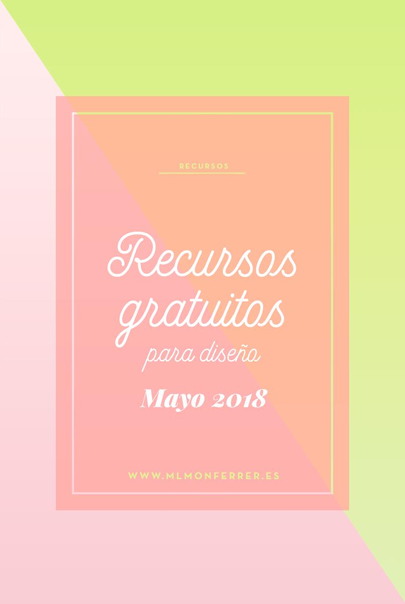 Recursos gratuitos para diseñadores y aficionados al diseño. Mayo 2018